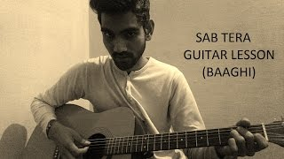 Sab Tera - (Baaghi) full guitar lesson and tutorial |Shraddha kapoor| |Tiger Shroff|