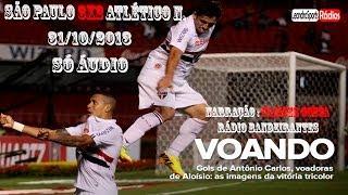São Paulo 3 x 2 Atlético N. - Narração Espetacular: Ulisses Costa, Rádio Bandeirantes 30/10/2013