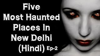 [NEW-हिन्दी] 5 Most Haunted Places In New Delhi In Hindi   India's Most Haunted   Episode 2