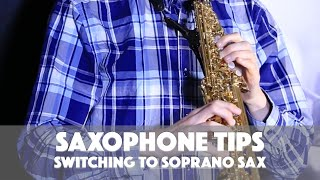 Top Tips for switching to Soprano Sax