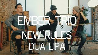 New Rules - Dua Lipa Violin Cello Cover Ember Trio