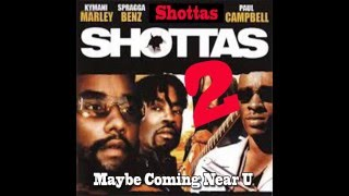 SHOTTAS 2 (Jamaican Movie)  -  Maybe Coming Near You