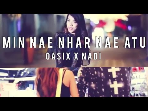 Min Nae Nhar Nae Atu Oasix & Nadi Official MTV