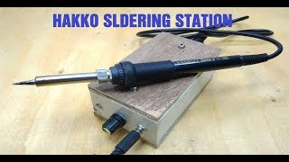Home Make Hakko Station, Soldering Station New Project 2018