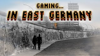 Gaming Beyond the Iron Curtain: East Germany