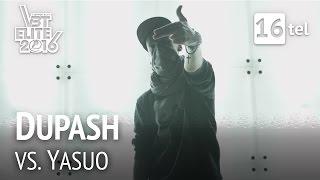 Dupash vs. YASUO   VBT Elite 16tel HR (Beat by DESSENCE)