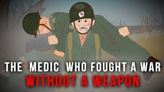 The Medic Who Fought A War Without A Weapon