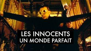 Les Innocents - Un monde parfait (Clip officiel)
