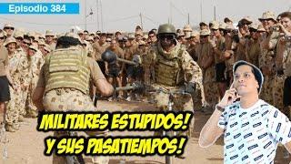 Militares Estupidos y sus Pasatiempos!