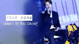 150925 Luhan - Your Song