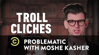Problematic with Moshe Kasher - Troll Cliches - Gendered Insults