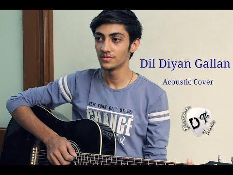 Dil Diyaan Gallan | Tiger Zinda Hai | Acoustic Cover