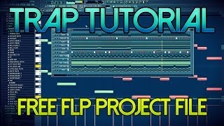 TRAP Tutorial + Free FL Studio FLP Project File Download | Tutorial Trap Beat In FL