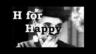 Charlie Chaplin ABCs - H for Happy