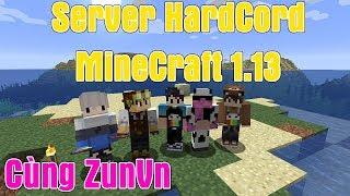 Server MineCraft 1.13 HardCore Cùng Zun Tập 1