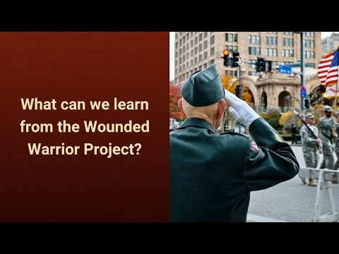 Wounded Warrior Project Scandal What can Nonprofits learn