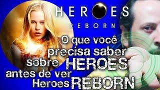 Heroes Reborn | O que você precisa saber sobre Heroes antes de ver Heroes Reborn