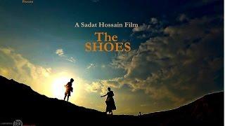 The SHOES - A Sadat Hossain Film