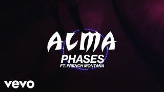 ALMA, French Montana - Phases (Lyric Video)