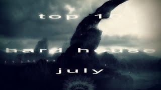 top 10 best hard house july 2016
