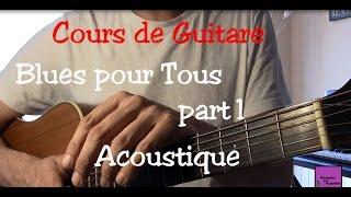 Cours de guitare Blues - Blues pour Tous - Impro Acoustique - Part1 +TAB