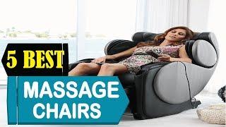 5 Best Massage Chairs 2018   Best Massage Chairs Reviews   Top 5 Massage Chairs