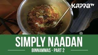 Binnammas(Part 2) - Simply Naadan - Kappa TV