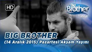 Big Brother Türkiye (14 Aralık 2015) Pazartesi Akşam Yayını - Bölüm 21