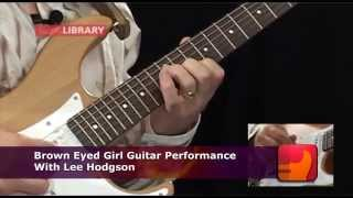 Brown Eyed Girl Van Morrison Cover  | Learn To Play Guitar Lessons DVD With Lee Hodgson