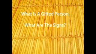 Are You A Gifted Person, What Are The Most Common Signs?
