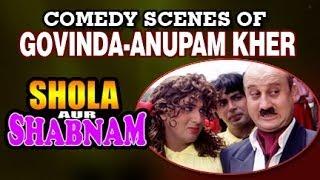 Govinda And Anupam Kher Comedy Jukebox Shola Aur Shabnam