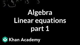 Algebra: Linear equations 1   Linear equations   Algebra I   Khan Academy