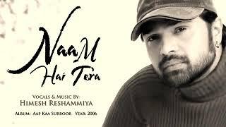 Naam Hai Tera Tera | Aapka Suroor 2006 | Himesh Reshammiya