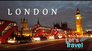 London - City Tour 2017 (4K) | Let's Travel