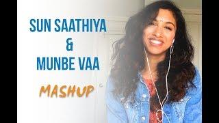 Sun Saathiya & Munbe Vaa Mashup   Shefali