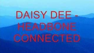 Daisy Dee - Headbone Connected