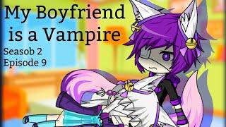 My Boyfriend is a Vampire {Gacha Studio Series}S2.Ep9
