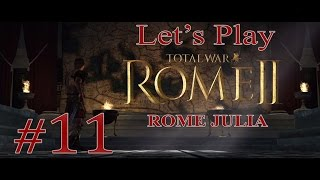 Let's Play Rome II: Total War (Hard) Julia Campaign Ep.11
