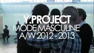 Y.Project by Yohan Serfaty - Paris Fashion Week Mode Masculine - Automne-Hiver 2012/2013