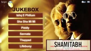 Shamitabh (Full Songs) Jukebox   Amitabh Bachchan & Dhanush