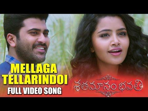 Mellaga Tellarindoi Full Video Song - Shatamanam Bhavati - Sharwanand, Anupama