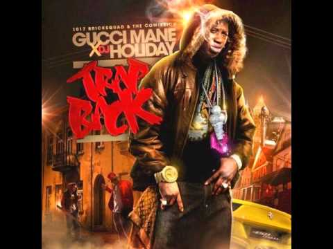 Gucci Mane - Trap Back (Full Mixtape)