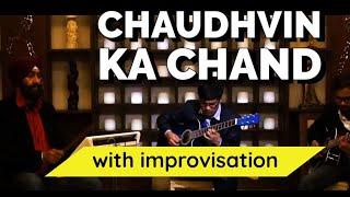 Chaudhvin ka Chand Ho on Guitar