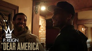 """P. Reign """"Dear America"""" Vlog (Visits Drake's Home in LA - Allowed Back in the USA)"""