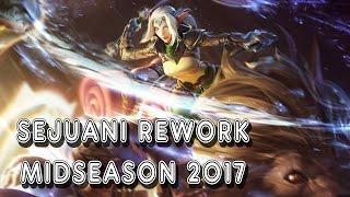 SEJUANI REWORK MIDSEASON 2017 - LRB - Gameplay LoL FR