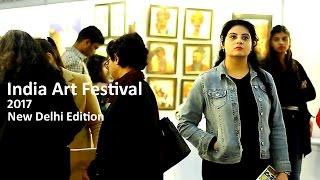 India Art Festival I 2017 I New Delhi Edition