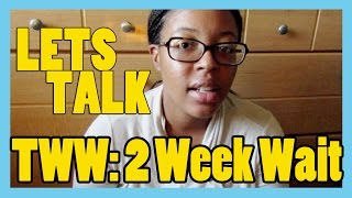 TWW CHIT-CHAT | Journey to Baby | TheKeiToLife