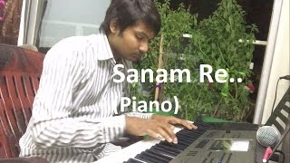SANAM RE (PIANO COVER TRIAL) BY-RENISH