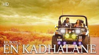 En Kadhalanae official Album song full HD ( KK Boys )