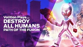 Volition Plays Destroy All Humans: Path of the Furon